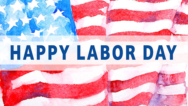 Graphic with the message Happy Labor Day