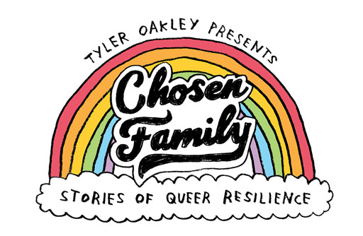 Tyler Oakley presents Chosen Family - Stories of Queer Resilience