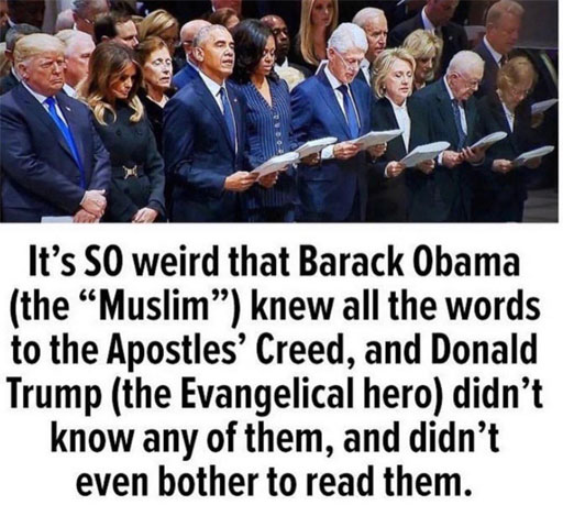 """""""It's SO weird that Barack Obama """"the """"Muslim"""") knew all the words to the Apostel's Creed, and Donald Trump (the Evangelical hero) didn't know any of them, and didn't even bother to read them."""