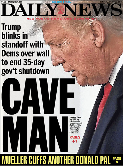 Donald Trump blinks in standoff with Democrats over stupid wall to end 35 day government shutdown - Cave Man