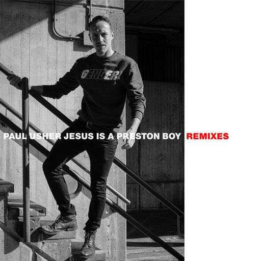 Out singer/songwriter Paul Usher drops the new remix of his critically-acclaimed debut single, 'Jesus Is A Preston Boy.'