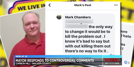 """In a Facebook post, Mayor Mark Chambers of Carbon Hill, Alabama, complained about LGBTQ people then told a commenters """"the only way to change it would be to kill the problem out."""""""