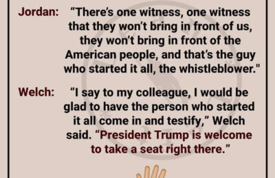 """At today's impeachment hearing, GOP Rep. Jim Jordan said, """"There's one witness, one witness that they won't bring in front of us, they won't bring in front of the American people, and that's the guy who started it all, the whistleblower."""" Dem Rep. Welch replied, """"I say to my colleague, I would be glad to have the person who started it all to come in and testify. President Trump is welcome to take a seat right there."""""""
