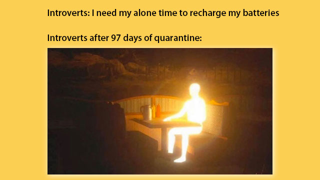 "Introverts - I need my alone time to recharge my batteries!"" followed by a lone man at a table glowing with energy."