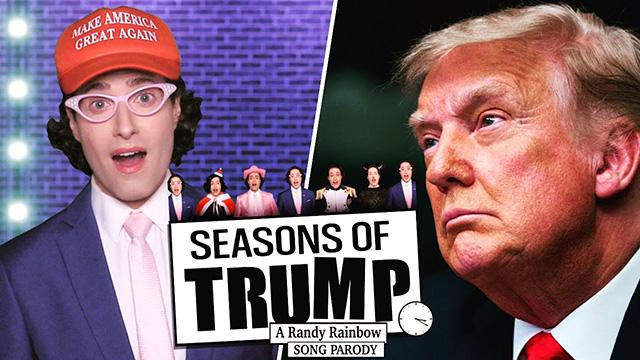 Randy Rainbow serves up a satirical sendoff for the 'Seasons of Trump'