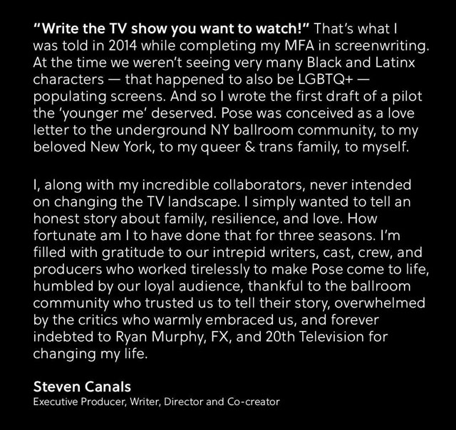 Steven Canals, co-creator of the acclaimed series POSE, announced the series will end after the upcoming third season