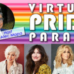 Watch The Lavender Effect Virtual Pride Parade May 30, 2021 at Noon PST on YouTube