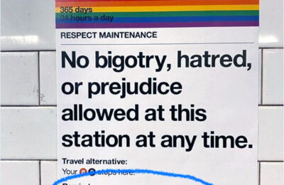 """A subway sign with the note: """"Respect trans people or your pronouns will be was/were"""""""